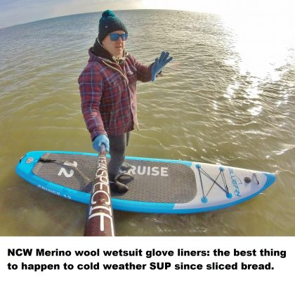 NCW Merino wool wetsuit glove liners the best thing to happen to cold weather SUP since sliced bread.
